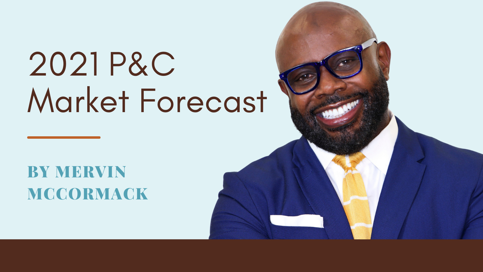 Mervin McCormack's 2021 P&C Market Forecast